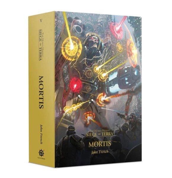 Mortis (Hardback) The Horus Heresy: Siege of Terra Book 5 (Englisch)